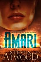 Amari - Amari, #1 ebook by Steven Atwood
