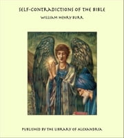 Self-Contradictions of the Bible ebook by William Henry Burr