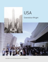 USA - Modern Architectures in History ebook by Gwendolyn Wright