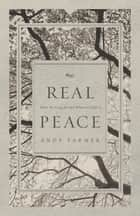 Real Peace ebook by Andy Farmer