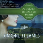 An Inquiry into Love and Death audiobook by Simone St. James