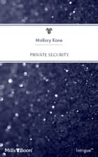Private Security ebook by Mallory Kane