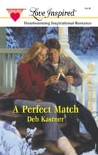 A Perfect Match ebook by Deb Kastner