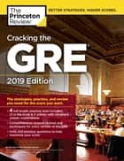 Cracking the GRE with 4 Practice Tests, 2019 Edition - The Strategies, Practice, and Review You Need for the Score You Want ebook by Princeton Review