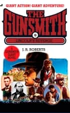 Gunsmith Giant 14 - Lincoln's Revenge ebook by J. R. Roberts