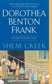 Shem Creek - A Lowcountry Tale ebook by Dorothea Benton Frank