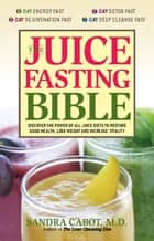 The Juice Fasting Bible ebook by Dr. Sandra Cabot