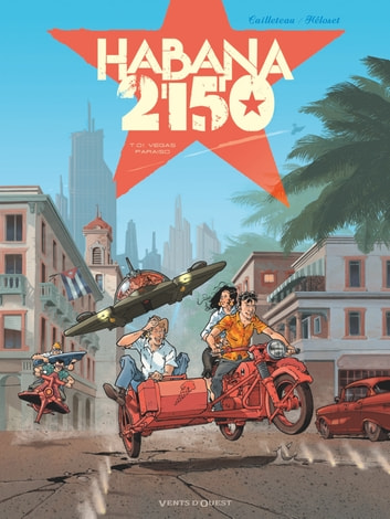 Habana 2150 - Tome 01 - Vegas Paraiso ebook by Thierry Cailleteau,Héloret