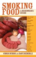 Smoking Food ebook by Chris Dubbs,Dave Heberle