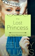 The Lost Princess ebook by Lacy Williams