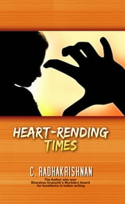 Heart-Rending Times ebook by C Radhakrishnan