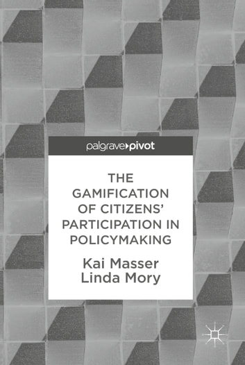 The gamification of citizens participation in policymaking ebook di the gamification of citizens participation in policymaking ebook by kai masserlinda mory fandeluxe Choice Image