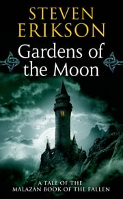 Gardens of the Moon - Book One of The Malazan Book of the Fallen ebook by Steven Erikson