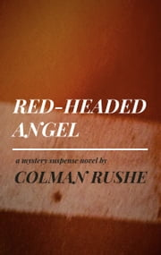 Red-Headed Angel ebook by Colman Rushe
