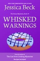 Whisked Warnings eBook by Jessica Beck