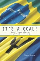 It's A Goal! ebook by Stuart Skeete