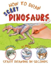 How to Draw Scary Dinosaurs ebook by Miles Kelly