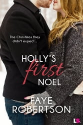 Holly's First Noel ebook by Faye Robertson