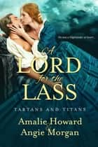 A Lord for the Lass ebook by Amalie Howard