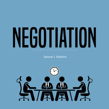 Negotiation: A Beginner's Guide to Influence, Analyze People Using Persuasion and Powerful Communication Skills audiobook by Samuel J. Robbins