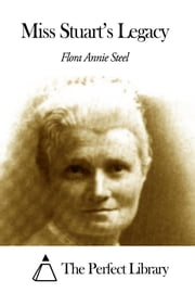 Miss Stuart's Legacy ebook by Flora Annie Steel