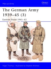 The German Army 1939-45 (3) - Eastern Front 1941-43 ebook by Nigel Thomas,Stephen Andrew