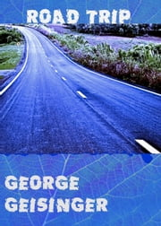 Road Trip ebook by George Geisinger