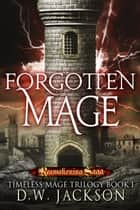 Forgotten Mage eBook by D.W. Jackson
