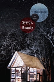 Syzygy, Beauty - An Essay ebook by T Fleischmann