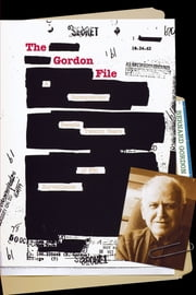The Gordon File - A Screenwriter Recalls Twenty Years of FBI Surveillance ebook by Bernard Gordon
