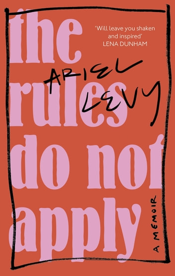 The Rules Do Not Apply ebook by Ariel Levy