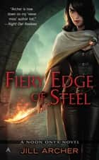 Fiery Edge of Steel ebook by Jill Archer