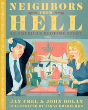 Neighbors From Hell - An American Bedtime Story ebook by Jan Frel,John Dolan