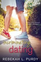 Incriminating Dating eBook by Rebekah L. Purdy