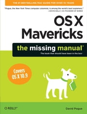 OS X Mavericks: The Missing Manual ebook by David Pogue