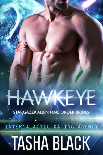 Hawkeye: Stargazer Alien Mail Order Brides #9 (Intergalactic Dating Agency)  ebook by