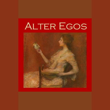 Alter Egos - Strange Stories of Split Personalities and Demonic Possession audiobook by Arthur Conan Doyle,Robert Louis Stevenson,Rudyard Kipling