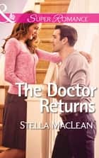 The Doctor Returns (Mills & Boon Superromance) (Life in Eden Harbor, Book 1) ebook by Stella MacLean