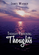 Thought Provoking Thoughts ebook by James Warner