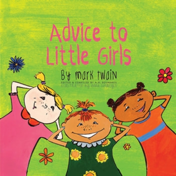 Advice to Little Girls: Includes an Activity, a Quiz, and an Educational Word List ebook by Mark Twain