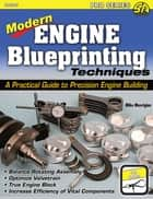 Modern Engine Blueprinting Techniques ebook by Mike Mavrigian