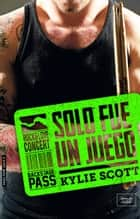 SOLO FUE UN JUEGO (Stage Dive-2) 電子書 by Kylie Scott