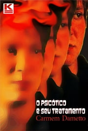 O psicótico e seu tratamento ebook by Dametto, Carmem
