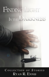 Finding Light in the Darkness ebook by Ryan Ennis