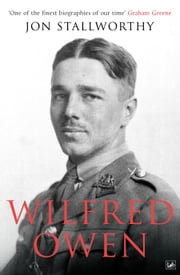 Wilfred Owen ebook by Jon Stallworthy