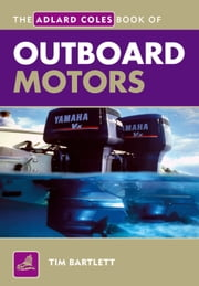 The Adlard Coles Book of Outboard Motors eBook by Tim Bartlett
