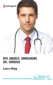 NYC Angels: Unmasking Dr. Serious ebook by Laura Iding