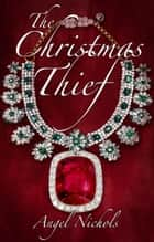 The Christmas Thief ebook by Angel Nichols