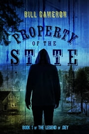 Property of the State - The Legend of Joey ebook by Bill Cameron