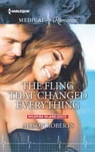 The Fling That Changed Everything ebook by Alison Roberts